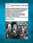 Address of Rufus B. Bullock to the People of Georgia: A Review of the Revolutionary Proceedings of the Late Repudiating Legislature: The Slanders and Misrepresentations of the Committees Exposed: A Republican Administration Contrasted with the Corrupt by Rufus B Bullock (Paperback / softback, 2010)