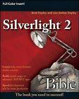 Silverlight 2 Bible by Lisa DaNae Dayley, Brad Dayley (Paperback, 2008)