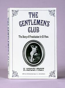 Prostitution In El Paso Gentlemens Club By Frost Lively Book