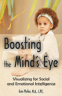 Boosting the Mind's Eye: Visualizing for Social and Emotional Intelligence by P