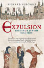Expulsion, England's Jewish Solution: Edward I and the Jews by Richard Huscroft (Paperback, 2006)