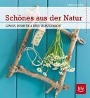 Schönes aus der Natur von Frauke Antholz (2014, Gebundene Ausgabe)