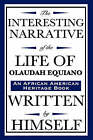 The Interesting Narrative of the Life of Olaudah Equiano: Written by Himself (an African American Heritage Book) by Olaudah Equiano, Gustavus Vassa (Paperback / softback, 2008)