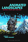 Animated Landscapes: History, Form, and Function by Bloomsbury Publishing Plc (Hardback, 2015)