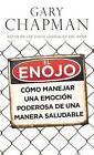 Enojo, El - Bolsillo***see New ISBN: Como Manejar Una Emocion Poderosa de Una Manera Saludable by Gary Chapman (Paperback / softback, 2013)