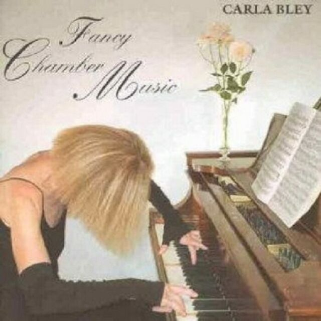 CARLA BLEY - FANCY CHAMBER MUSIC  CD NEU