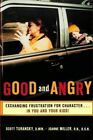 Good and Angry: Exchanging Frustration for Character by Scott Turansky, Joanne Miller (Paperback, 2002)