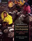 Introduction to International Development : Approaches, Actors, and Issues by Paul Alexander Haslam, Pierre Beaudet, Paul Haslam and Jessica Schafer (2009, UK-Paperback)