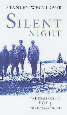 Silent Night: The 1914 Christmas Truce by Stanley Weintraub (Hardback, 2001)