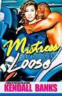 Mistress Loose by Kendall Banks (Paperback / softback, 2013)