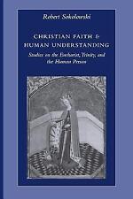 Christian Faith and Human Understanding : Studies on the Eucharist, Trinity,...