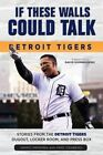 If These Walls Could Talk: Detroit Tigers: Stories from the Detroit Tigers' Dugout, Locker Room, and Press Box by Mike Isenberg, Mario Impemba (Paperback, 2014)