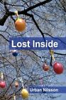 Lost Inside 9781436351126 by Urban Nilsson Paperback