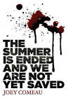 The Summer is Ended and We are Not Yet Saved by Joey Comeau (Paperback, 2013)