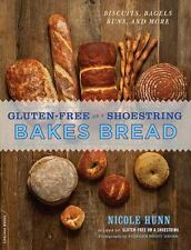 Gluten-Free on a Shoestring Bakes Bread: (Biscuits, Bagels, Buns, and More) by