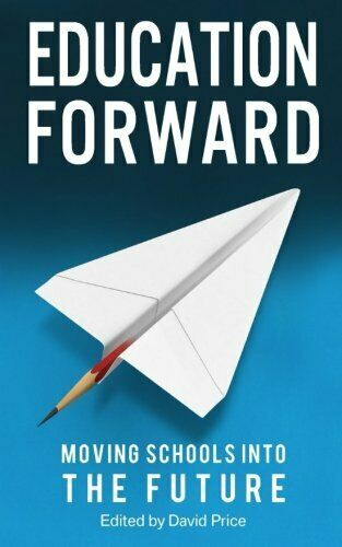 Education Forward: Moving Schools into the Future by Robinson, Liz Book The