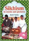Sikhism in Words and Pictures by Sarah Thorley (Paperback, 1995)