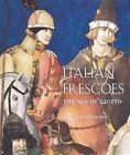 Italian Frescoes: The Age of Giotto 1280-1400 by Joachim Poeschke (Hardback, 2005)