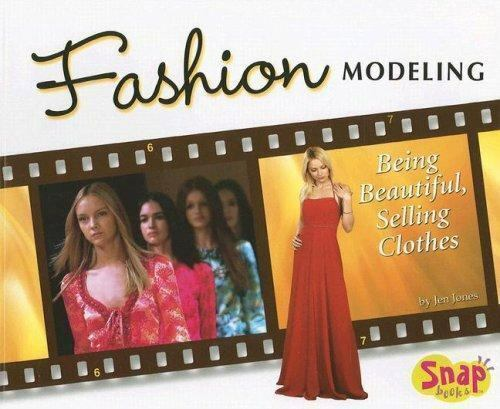Fashion Modeling : Being Beautiful, Selling Clothe 2