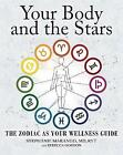 Your Body and the Stars: The Zodiac as Your Wellness Guide by Stephanie Marango, Rebecca Gordon (Paperback, 2016)