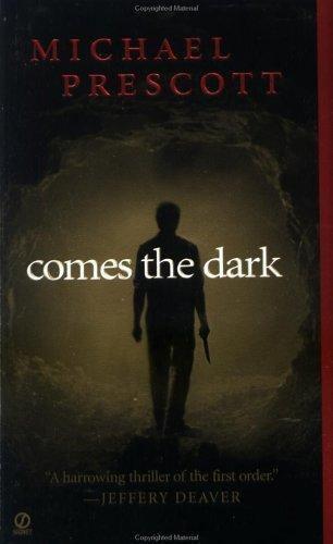 Comes the Dark by Prescott, Michael