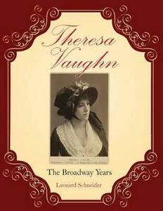 Theresa Vaughn,: The Broadway Years by MR Leonard Schneider (English) Paperback
