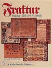 Fraktur: Folk Art and Family by Russell Earnest, Corinne Earnest (Hardback, 1999)