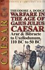 Warfare in the Age of Gaius Julius Caesar-Volume 1 von Theodore Dodge (2013, Gebundene Ausgabe)