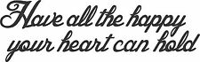 """""""Have all the happy your heart can hold""""  metal wall art words Copper/Bronze"""