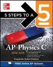 5 Steps to a 5 AP Physics C, 2014-2015 Edition (5 Steps to a 5 on the Advanced P