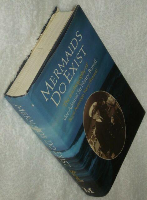 "1986 1st/1st Autobio ""Mermaids Do Exist"" Admiral Henry Burrell Australian Navy"