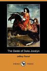 The Geste of Duke Jocelyn by Jeffery Farnol (Paperback / softback, 2007)