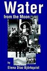 Water from the Moon by Elena Diaz Bjorkquist (Paperback / softback, 2002)