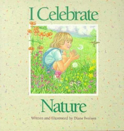 I Celebrate Nature by Iverson, Diane