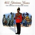 Various Artists - Four Hundred Glorious Years (The History of Military Music, 2004)
