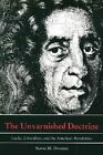 The Unvarnished Doctrine: Locke, Liberalism and the American Revolution by Steven M. Dworetz (Paperback, 1994)