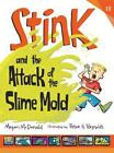 Stink and the Attack of the Slime Mould von Megan McDonald (2016, Taschenbuch)