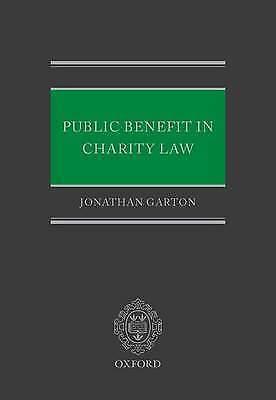 Public Benefit in Charity Law by Garton, Jonathan (Reader in Law, University of