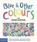 Blue & Other Colours by Henri Matisse (Board book, 2016)