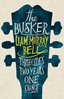 The Busker by Liam Murray Bell (Paperback, 2014)