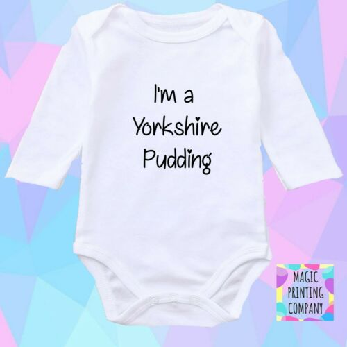 IM A YORKSHIRE PUDDING  Girls Boys Baby Vest Grow Bodysuit outfit Gift Top