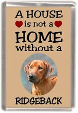"Rhodesian Ridgeback Dog Fridge Magnet ""A HOUSE IS NOT A HOME"" by Starprint"