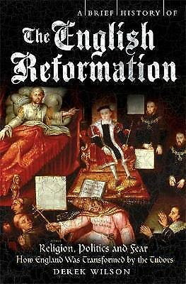 1 of 1 - A Brief History of the English Reformation by Derek Wilson..MED P/B..VGC