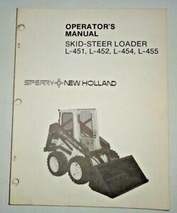 New Holland L-451 L-452 L-454 L-455 Skid Loader Operators Manual 3/85 ORIGINAL!