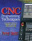 Cnc Programming Techniques: An Insider's Guide to Effective Methods and Applications by Peter Smid (Hardback, 2006)