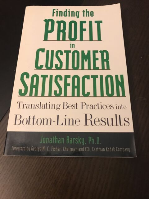 Finding the Profit in Customer Satisfaction by Jonathan Barsky (1998, Trade...