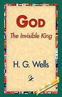 God the Invisible King by H G Wells (Hardback, 2007)