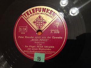 PETER-KREUDER-Spielt-Aus-Der-Operette-ROSE-MARIE-78rpm-10-1938-VG