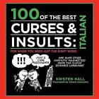 100 of the Best Curses + Insults in Italian by Kirsten Hall (Hardback, 2012)