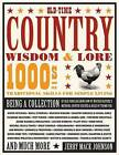 Old-Time Country Wisdom and Lore: 1000s of Traditional Skills for Simple Living by Jerry Mack Johnson (Paperback, 2011)